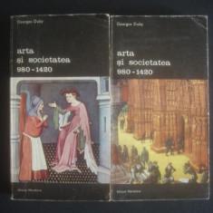 GEORGES DUBY - ARTA SI SOCIETATEA 2 volume - Carte Istoria artei
