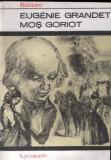 Eugénie Grandet * Moş Goriot de Honoré de Balzac