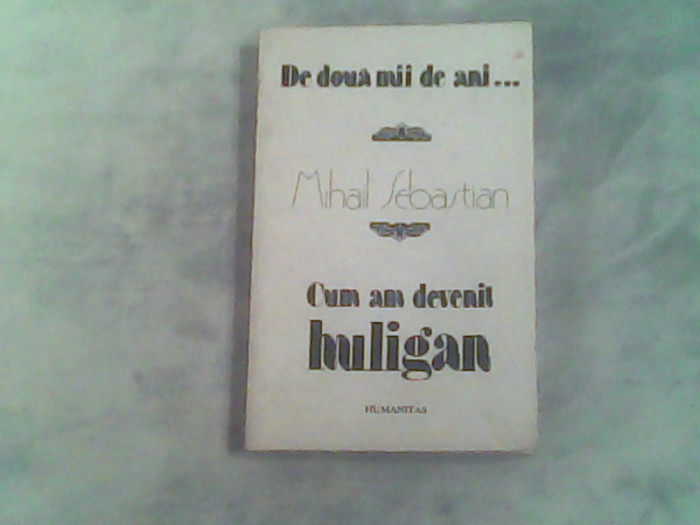 De doua mii de ani...cum am devenit huligan-Mihail Sebastian