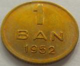 Moneda 1 Ban - ROMANIA, anul 1952 *cod 1124 a.UNC+