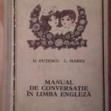 Manual de conversatie in limba engleza - D.Dutescu, L.Mares - Curs Limba Engleza