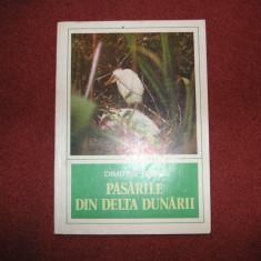 Pasarile din Delta Dunarii - Dimitrie Radu - Carte Zoologie