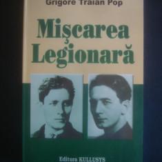 GRIGORE TRAIAN POP - MISCAREA LEGIONARA - Istorie