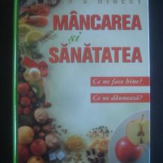 MANCAREA SI SANATATEA * READER'S DIGEST CE NE FACE BINE? CE NE DAUNEAZA? - Carte Alimentatie
