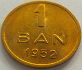 Moneda 1 Ban - ROMANIA, anul 1952 *cod 2094 a.UNC+