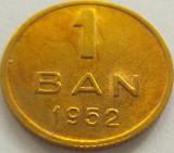 Moneda 1 Ban - ROMANIA, anul 1952 *cod 3763 xF+