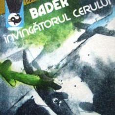 Bader - invingatorul cerului - Roman istoric