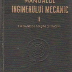 Manualul inginerului mecanic, Volumul I, Organe de masini si masini