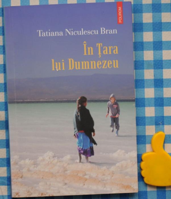In Tara lui Dumnezeu Tatiana Niculescu Bran foto mare