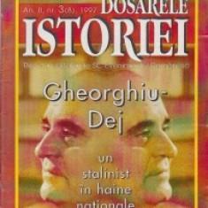 Dosarele Istoriei, Nr. 3/1997 - Gheorghiu-Dej un stalinist in haine nationale