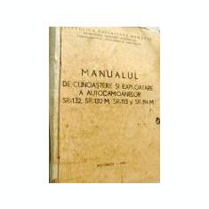 Manualul de cunoastere si exploatare a autocamioanelor SR-132, SR-132M, SR-113..
