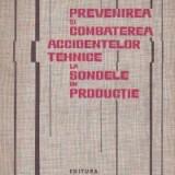 Prevenirea si combaterea accidentelor tehnice la sondele in productie