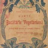 Carte de bucatarie vegetariana pentru prietenii vietei naturale