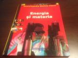 ENERGIA SI MATERIA, ENCICLOPEDIA PENTRU TINERI LAROUSSE/ ENCICLOPEDIA RAO