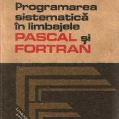 Programarea sistematica in limbajele PASCAL si FORTRAN