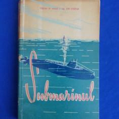 CAPITAN ING. ION STEFAN - SUBMARINUL - EDITURA MILITARA - 1962