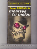 bnk ant Serge Brussolo - Moartea cu melon ( SF )