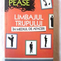 LIMBAJUL TRUPULUI IN MEDIUL DE AFACERI, Allan & Barbara Pease, 2011.Carte noua - Carte afaceri