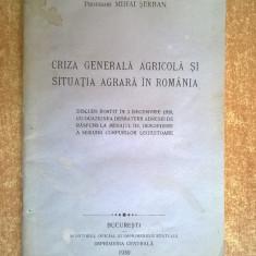 Mihai Serban - Criza generala agricola si situatia agrara in Romania {1930} - Carti Agronomie