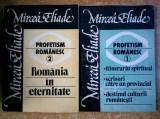 Mircea Eliade - Profetism romanesc {2 volume}