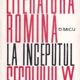 D. MICU - LITERATURA ROMANA LA INCEPUTUL SECOLULUI al XX-lea