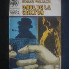 EDGAR WALLACE - OMUL DE LA CARLTON - Roman