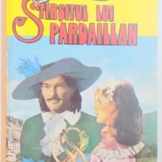 SFARSITUL LUI PARDAILLAN de MICHEL ZEVACO, 1992 - Carte in alte limbi straine