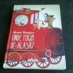 UNDE FUGIM DE ACASA - MARIN SORESCU - Carte de povesti