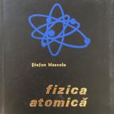 FIZICA ATOMICA - Stefan Muscalu - Carte Fizica