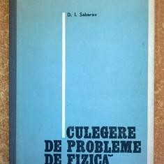 D. I. Saharov - Culegere de probleme de fizica - Carte Fizica