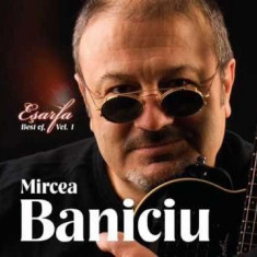 MIRCEA BANICIU Esarfa Best Of Vol.1 (cd) - Muzica Folk
