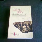 GERMANOFILII - LUCIAN BOIA - Istorie