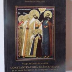 VIATA SFANTULUI MARTIR CONSTANTIN - VODA BRANCOVEANU SI A CELOR IMPREUNA PATIMITORI CU DANSUL de GHERASIM CRISTEA, 2001 - Carti Crestinism