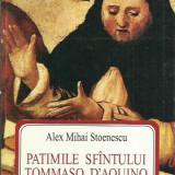 Alex Mihai Stoenescu - PATIMILE SFINTULUI TOMMASO D'AQUINO - Roman