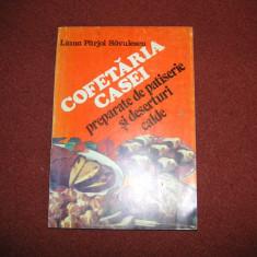 COFETARIA CASEI - PREPARATE DE PATISERIE SI DESERTURI CALDE - Liana Savulescu