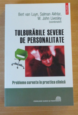 Tulburarile severe de personalitate. Probleme curente in practica clinica foto