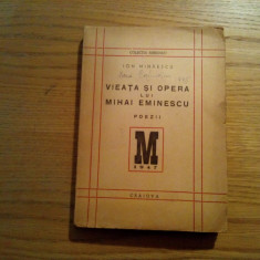 VIATA SI OPERA LUI MIHAI EMINESCU - Ion Mihaescu - Colectia Meridian, 1947, 342p