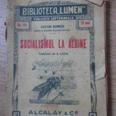 Socialismul La Albine - Gaston Bonnier, 394545 - Carti Agronomie