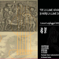 Anton Pann - De La Lume Adunate Si Iarasi La Lume Date (Concert unplugged 2007) - Muzica Corala Altele, CD