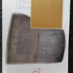 Manual de restaurare a cartii vechi si a documentelor grafice FLOREA OPREA