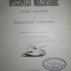 DIN CORESPUNDENTELE EPISCOPULUI MELCHISEDEC, CULESE SI ADNOTATE, 1909 - Carte veche
