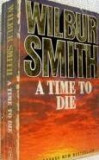 Wilbur Smith - A time to die