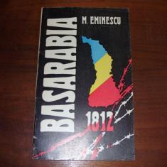 MIHAI EMINESCU - BASARABIA 1812 * - Istorie