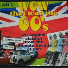 WOW THAT WAS THE 60's - CD 7 - original cu muzica din anii 60 - Muzica Rock & Roll Altele