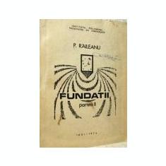 P. Raileanu - Fundatii - Partea a II-a