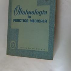 Oftalmologia In Practica Medicala CHIRICEANU, DAVID - Carte Oftalmologie