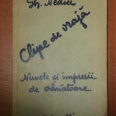 CLIPE DE VRAJA, NUVELE SI IMPRESII DE VANATOARE de GH, NEDICI 1935