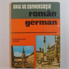 GHID DE CONVERSATIE ROMAN-GERMAN de GHEORGHINA HANES, 1979 - Carte in alte limbi straine