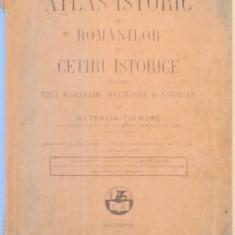ATLAS ISTORIC AL ROMANILOR CU CETIRI ISTORICE PENTRU UZUL SCOALELOR SECUNDARE SI NORMALE de NATHALIA TULBURE 1926 - Manual scolar
