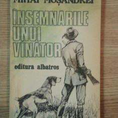 INSEMNARILE UNUI VANATOR de MIHAI MOSANDREI, 1985